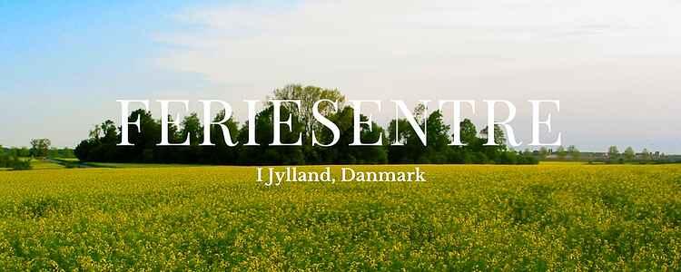 De beste feriesentre i Jylland, Danmark.