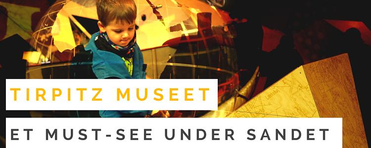 Museet Tirpitz: En fantastisk ny attraktion i Blåvand